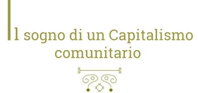 il_sogno_di_un_capitalismo_comunitario2