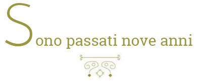SONO_PASSATI_NOVE_ANNI