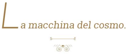 la_macchina_del_cosmo